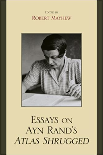 Amazon.com: Essays on Ayn Rand's Atlas Shrugged (9780739127803 ...