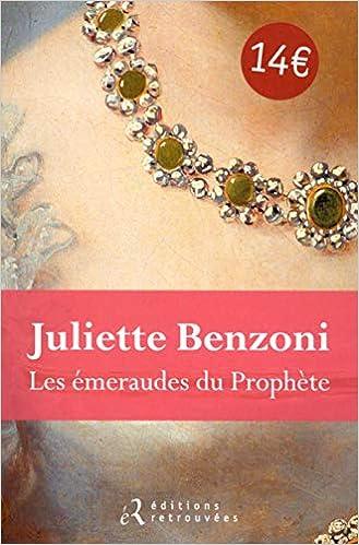 Amazon Fr Les Emeraudes Du Prophete Juliette Benzoni