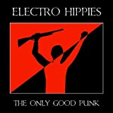 The Only Good Punk Is a Dead One By Electro Hippies (0001-01-01)