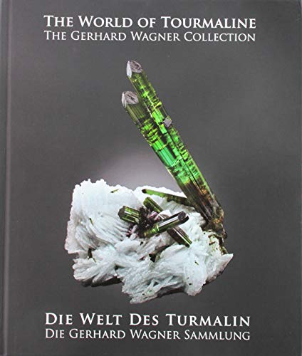 The World of Tourmaline: The Collection of Gerhard Wagner