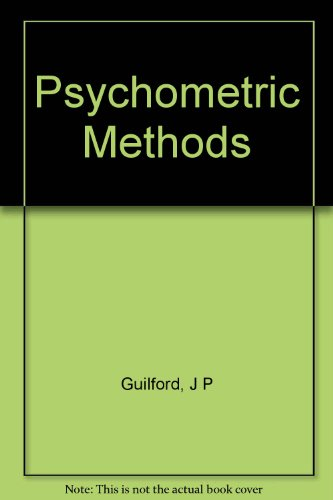Psychometric methods (McGraw-Hill publications in psychology, J. F. Dashiell...consulting editor)