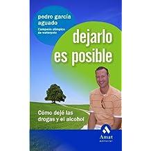 DEJARLO ES POSIBLE: Cómo dejé las drogas y el alcohol (Spanish ...