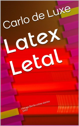 (Latex Letal (vintage Berlin crime stories) (German Edition))