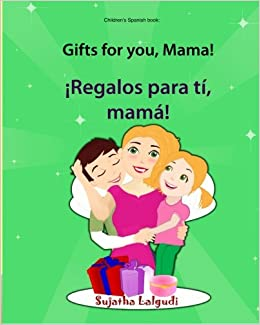 Spanish Edition Mi mama es la mejor: Bilingual Bilingual Edition English Spanish books: My mom is the best Childrens English-Spanish Picture book Easy Spanish and English reader