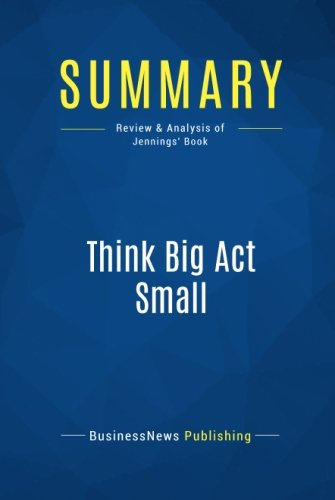 Summary: Think Big Act Small: Review and Analysis of Jennings' Book