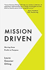 Mission Driven: Moving from Profit to Purpose by Laura Gassner Otting (2015-04-14) Paperback