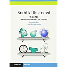 Stahl's Illustrated Violence: Neural Circuits, Genetics and Treatment