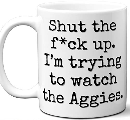 Aggies Gifts For Men Women. Shut Up I'm Trying To Watch. Cool Unique Funny Gift Idea Aggies Coffee Mug For Fans Sports Lovers. Football Hockey Birthday Father's Day Christmas.