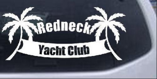 White-Redneck Yacht Club Country Decal Sticker - Die Cut Decal Bumper Sticker for Windows, Cars, Trucks, Laptops, Etc. ()