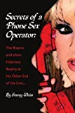 Secrets of a Phone Sex Operator: The Bizarre-and Often Hilarious-Reality at the Other End of the Line