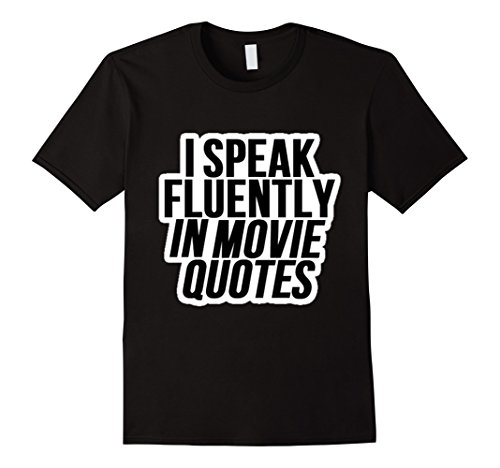 Mens I Speak Fluently In Movie Quotes  Watch Lot Of Movies Tshirt 2Xl Black