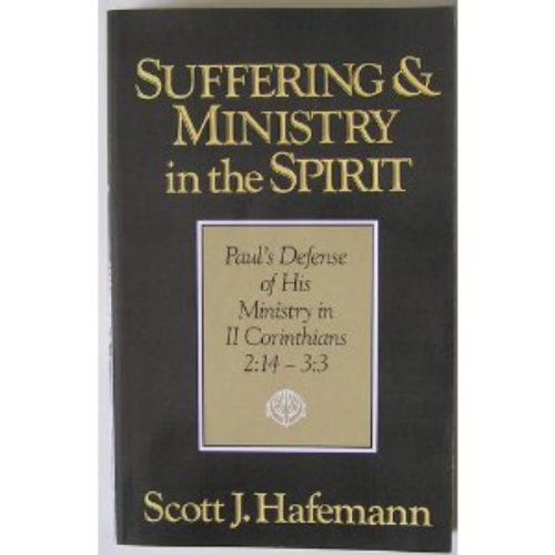 Suffering and Ministry in the Spirit: Paul's Defense of His Ministry in 2 Corinthians, 2:14-3:3