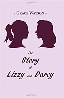 The Story of Lizzy and Darcy: A 'Pride and Prejudice' adaptation