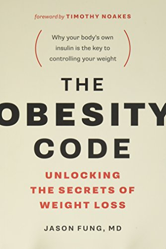 (The Obesity Code: Unlocking the Secrets of Weight Loss)