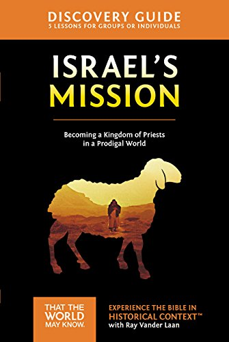 Israel's Mission Discovery Guide: A Kingdom of Priests in a Prodigal World (That the World May Know)