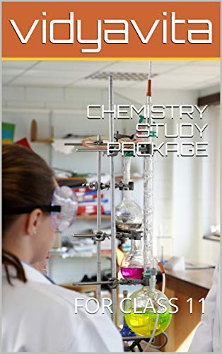 CHEMISTRY STUDY PACKAGE : FOR CLASS 11 (Ncert Solutions For Class 12 Chemistry Part 1)