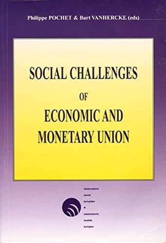 Social Challenges of Economic and Monetary Union: Proceedings of the Colloquium of the Observatoire social europeen/osservatorio sociale europeo (OSE): Translation from the French by P.I.E-Peter Lang S.A., Éditions Scientifiques Internationales