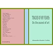 Tracks of My Fears: On the ascent of art: The origins of our image making compulsion. (The origins of Art Book 1)