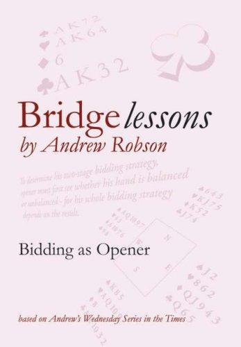Bridge Lessons: Bidding as Opener ebook