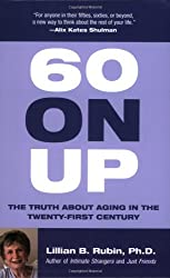 60 On Up: The Truth about Aging in the Twenty-first Century