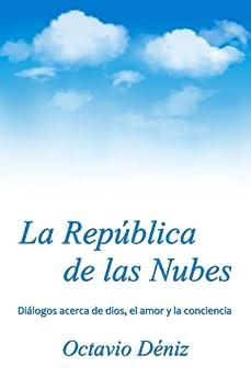 La República de las Nubes (Spanish Edition) by [Deniz, Octavio]