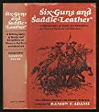 Six-Guns and Saddle Leather : A Bibliography of Books and Pamphlets on Western Outlaws and Gunmen, Adams, Ramon Frederick, 0939738066