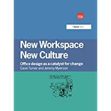 New Workspace, New Culture: Office Design as a Catalyst for Change