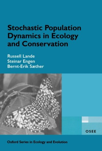 Stochastic Population Dynamics in Ecology and Conservation (Oxford Series in Ecology and Evolution)