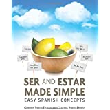Ser and Estar made simple.: Easy Spanish concepts.