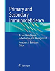 Primary and Secondary Immunodeficiency: A Case-Based Guide to Evaluation and Management