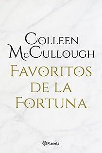 Favoritos de la fortuna par McCullough