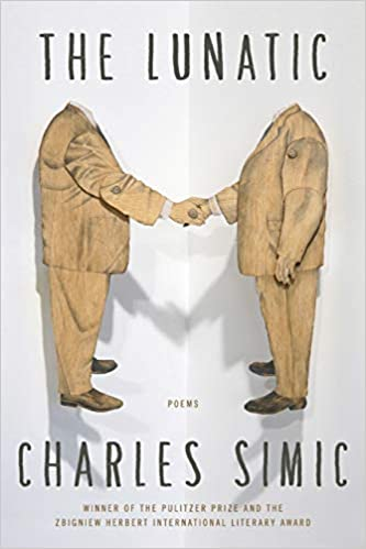 The Lunatic Poems Charles Simic 9780062364753 Amazon Books