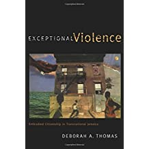 Exceptional Violence: Embodied Citizenship in Transnational Jamaica