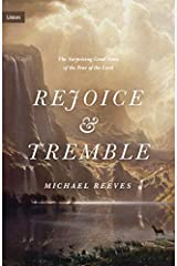 Rejoice and Tremble: The Surprising Good News of the Fear of the Lord (Union) Kindle Edition