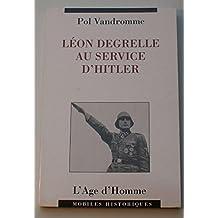 Léon Degrelle Au Service d'Hitler