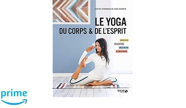 Le yoga du corps et de lesprit: Amazon.es: Centre Sivananda ...