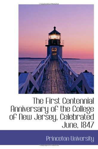 Download The First Centennial Anniversary of the College of New Jersey, Celebrated June, 1847 pdf epub