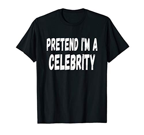 Lazy Pretend I'm A Celebrity Easy Halloween or Costume Party T-Shirt
