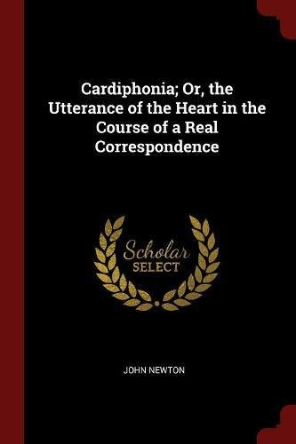 Download Cardiphonia; Or, the Utterance of the Heart in the Course of a Real Correspondence pdf epub