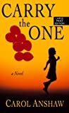 Carry the One, Carol Anshaw, 1410448304