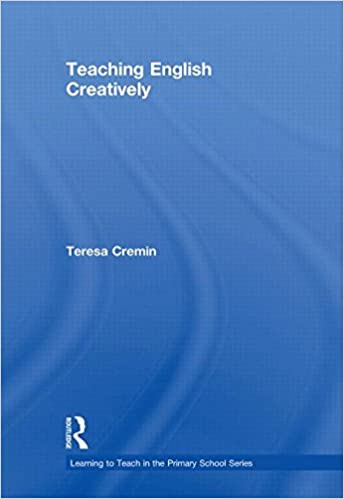 Teaching English Creatively (Learning to Teach in the Primary School Series)