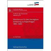 Findbuch des Bestandes Abteilung 79: Ministerium für das Herzogtum Schleswig zu Kopenhagen 1851-1864 (Veröffentlichungen des Landesarchivs Schleswig-Holstein)