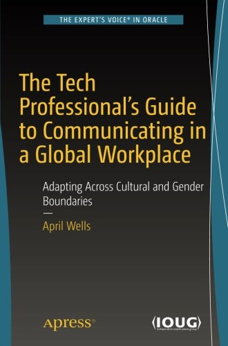 !BEST The Tech Professional's Guide to Communicating in a Global Workplace: Adapting Across Cultural and G<br />T.X.T