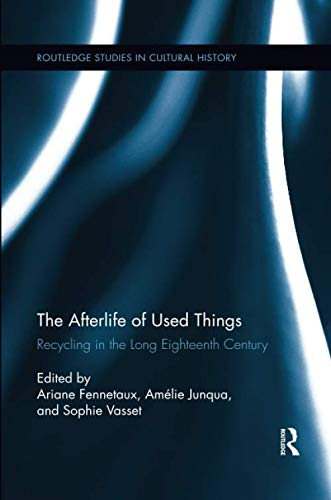 The Afterlife of Used Things (Routledge Studies in Cultural History)