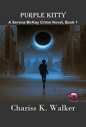 Purple Kitty, A Serena McKay Novel by Chariss K. Walker