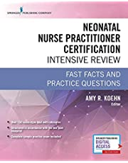 Neonatal Nurse Practitioner Certification Intensive Review: Fast Facts and Practice Questions