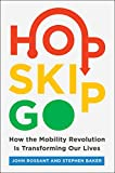 Hop, Skip, Go: How the Mobility Revolution Is