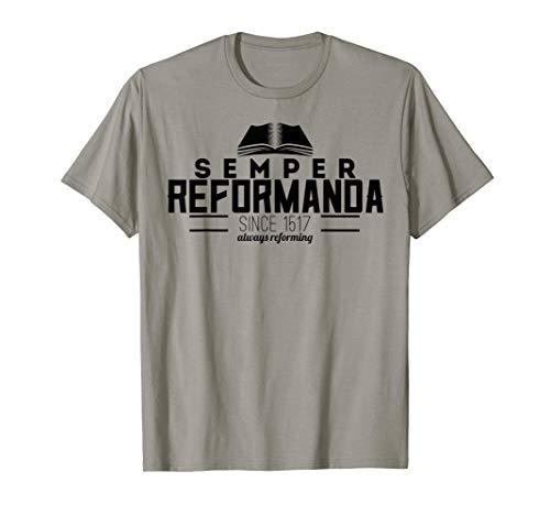 Semper Reformanda Always Reforming T-Shirt Reformed Theology (Apparel)