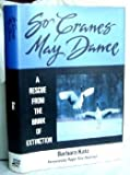 So Cranes May Dance, Barbara Katz, 1556521715