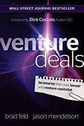 Venture Deals : Be Smarter Than Your Lawyer and Venture Capitalist (Hardcover)--by Brad Feld [2011 Edition] ISBN: 9780470929827